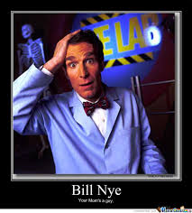 Bill Nye Meme - bill nye your mom s a guy by thuffman15 meme center