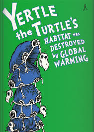 Dr Seuss Memes - yertle the turtle s habitat was destroyed by g w by drfaustusau