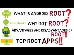 why root android what is root advantages and disadvantages of root why root android