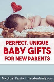unique gifts for new unique baby gifts for new parents my family