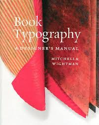book typography a designer u0027s manual michael and susan wightman