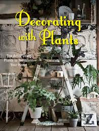 Home Decoration With Plants by Decorating With Plants Myviewfromhome Com
