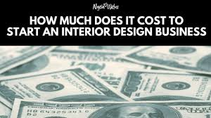 how to start an interior design business from home how much does it cost to start an interior design business