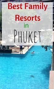 10 best phuket family resorts family holiday phuket and resorts