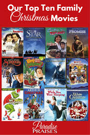 our top ten family christmas movies paradise praises