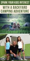 spark your kids interest with a backyard camping adventure