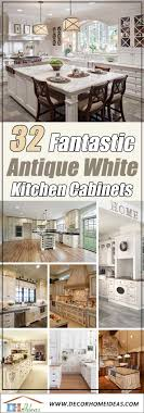 kitchen cabinet ideas white 32 best antique white kitchen cabinets for 2021 decor home