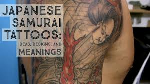 japanese samurai tattoos ideas designs and meanings tatring