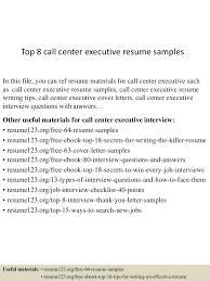 Resume Sample For Call Center by Top8callcenterexecutiveresumesamples 150517032132 Lva1 App6892 Thumbnail 4 Jpg Cb U003d1431832939