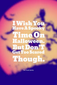 scary and funny halloween quotes and wishes quotes u0026 sayings