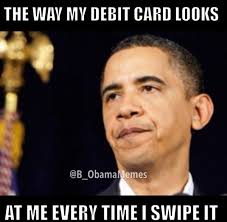 Credit Card Meme - obama memes on twitter the way my debit card looks at me obama