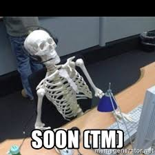 Soon Tm Meme - soon tm skeleton computer meme generator