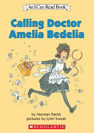 calling doctor amelia bedelia by herman parish scholastic