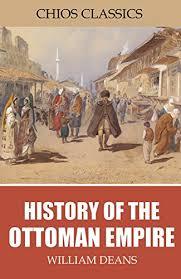 Ottoman Literature History Of The Ottoman Empire By William Deans General Books