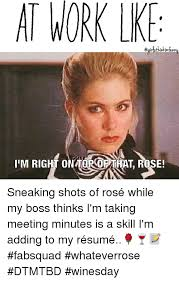 Work Meeting Meme - at at work lke m right onttoroop that rose sneaking shots of ros礬