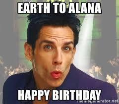 Alana Meme - earth to alana happy birthday zoolander kiss meme generator