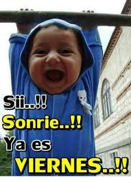 Meme Viernes - sonrie es ya viernes meme on sizzle