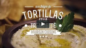 boursin cuisine les chips de tortillas et la trempette boursin cuisine on vimeo