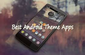 android theme 10 best free android theme apps getandroidstuff