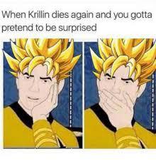 Krillin Meme - 25 best memes about krillin dies krillin dies memes