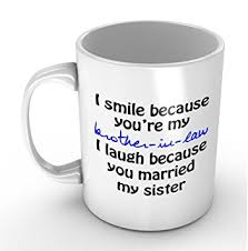 amazon com i smile because you u0027re my brother in law funny white