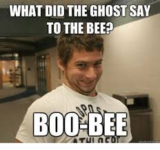 Quick Memes - what did the ghostsay to the bee boo bee quick meme com boo meme
