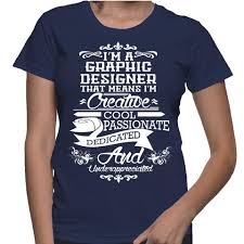 designer t shirt i m a graphic designer that means i m creative t shirt shirt skills
