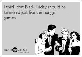 black games hunger friday black friday know your meme