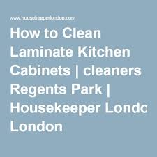 How To Clean Laminate Cabinets How To How To Clean Laminate Kitchen Cabinets Inspiring Photos