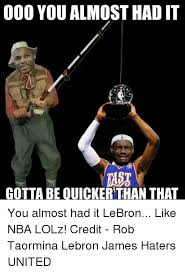 Gotta Be Quicker Than That Meme - 000 you almost had it iast gotta be quicker than that you almost had