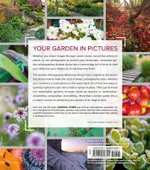 amazon com the garden photography workshop expert tips and