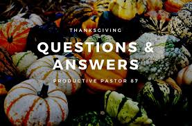 thanksgiving question answer productive pastor 87