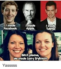 Yasssss Meme - imade i made facebook apple bitch please we made larry stylimson