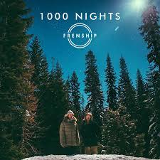 1000 photo album 1000 nights by frenship on spotify