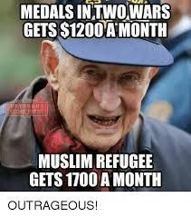 Outrageous Memes - medals intwowars gets 120oa month veterans comef est muslim refugee