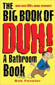 the big book of duh a bathroom book by bob fenster