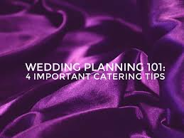 wedding planning 101 wedding planning 101 4 important wedding food catering tips