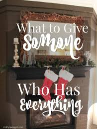 crafty what to give someone who has everything