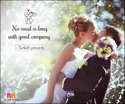 wedding quotes road 35 marriage quotes to make your d day special