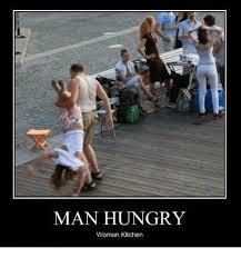 Woman Kitchen Meme - man hungry woman kitchen hungry meme on me me