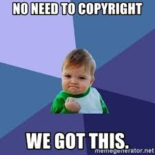 Meme Generator Copyright - no need to copyright we got this success kid meme generator