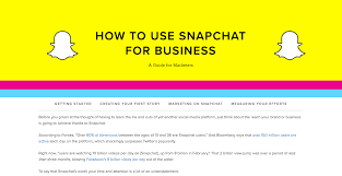 a marketer u0027s guide to snapchat for business
