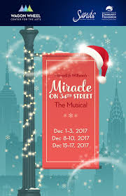 Miracle On 34th Miracle On 34th Street Dec 1 3 8 10 15 17 2017 Wagon Wheel