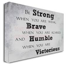 framed canvas print be strong when you are weak brave when you