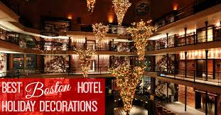 best hotel holiday decorations in boston family friendly boston