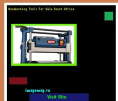 Woodworking Machinery Suppliers In South Africa by Woodworking Tool Suppliers South Africa 095727 Woodworking Plans