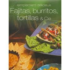fnac livres cuisine fajitas burritos tortillas et cie broché collectif achat