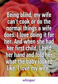 What Is Being Blind Like Being Blind My Wife Can U0027t Cook Or Do The Normal Things A Wife