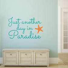 peel stick wall art just another day in paradise wall decal picture of just another day in paradise