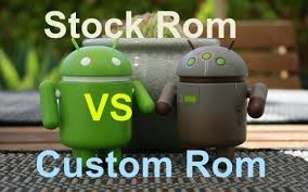 rom android android stock rom vs custom rom which one is better